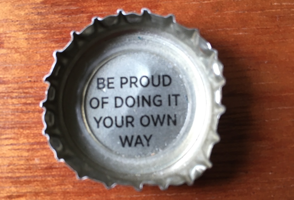 Be proud of doing it your own way